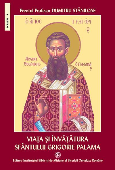 Viata si Invatatura Sfantului Grigorie Palama