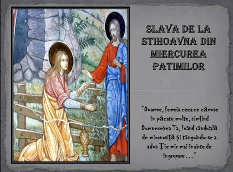 Slavă de la Stihoavna din Miercurea Patimilor